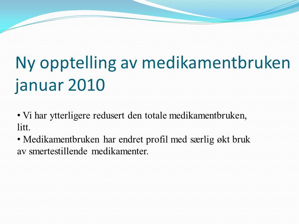 Ny opptelling av medikamentbruken januar 2010