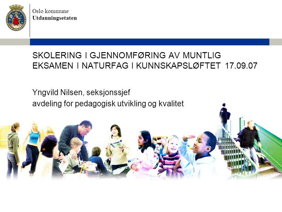SKOLERING I GJENNOMFØRING AV MUNTLIG EKSAMEN I NATURFAG I KUNNSKAPSLØFTET 17.09.07