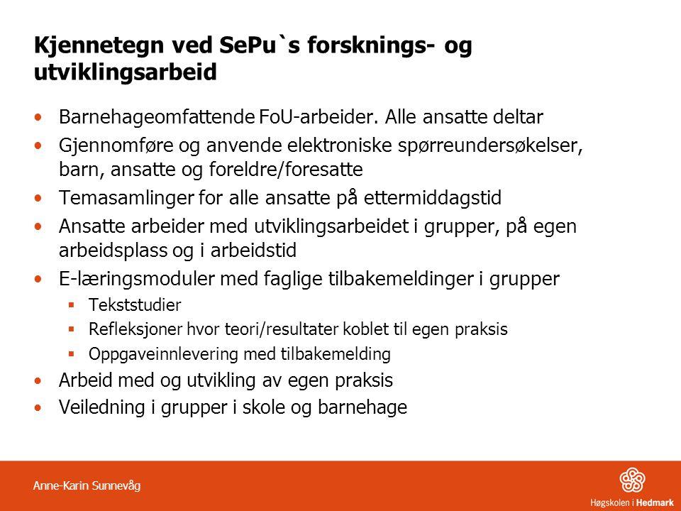Kjennetegn ved SePu`s forsknings- og utviklingsarbeid