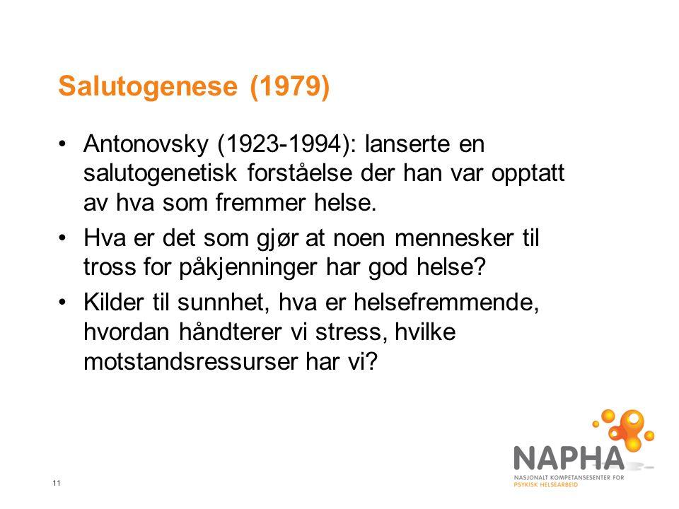Salutogenese (1979) Antonovsky (1923-1994): lanserte en salutogenetisk forståelse der han var opptatt av hva som fremmer helse.