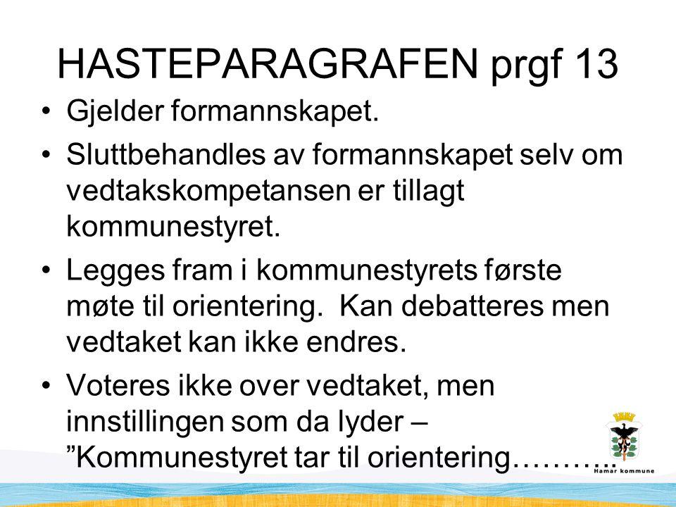 HASTEPARAGRAFEN prgf 13 Gjelder formannskapet.