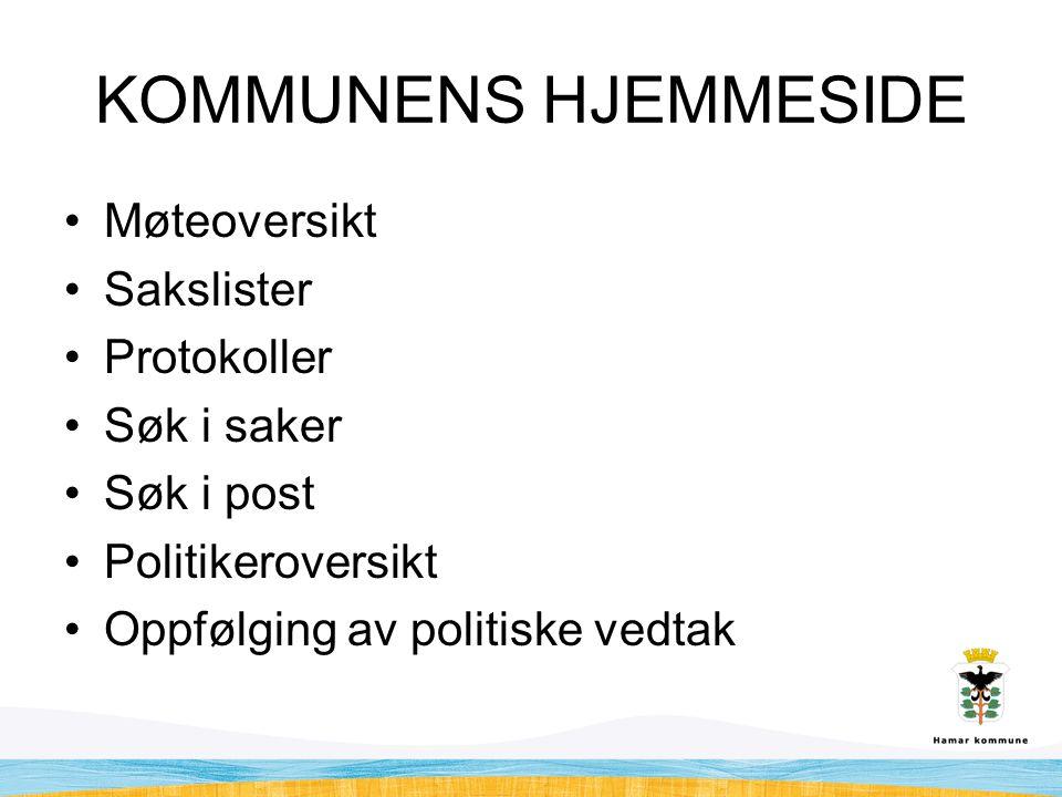 KOMMUNENS HJEMMESIDE Møteoversikt Sakslister Protokoller Søk i saker