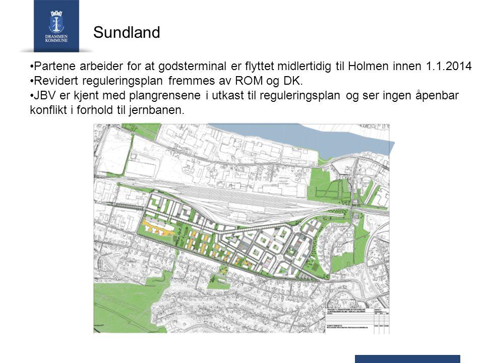 Sundland Partene arbeider for at godsterminal er flyttet midlertidig til Holmen innen 1.1.2014. Revidert reguleringsplan fremmes av ROM og DK.