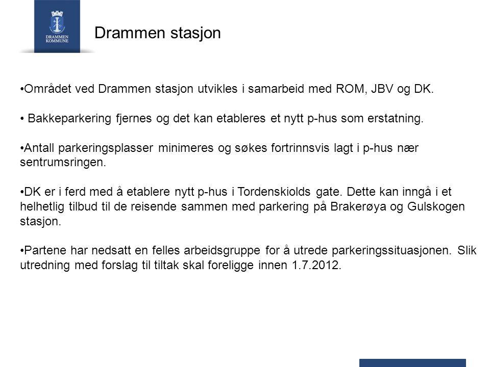 Drammen stasjon Området ved Drammen stasjon utvikles i samarbeid med ROM, JBV og DK.