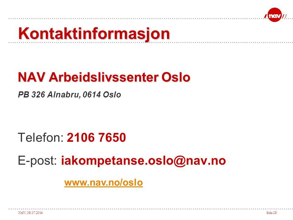 Kontaktinformasjon NAV Arbeidslivssenter Oslo Telefon: 2106 7650