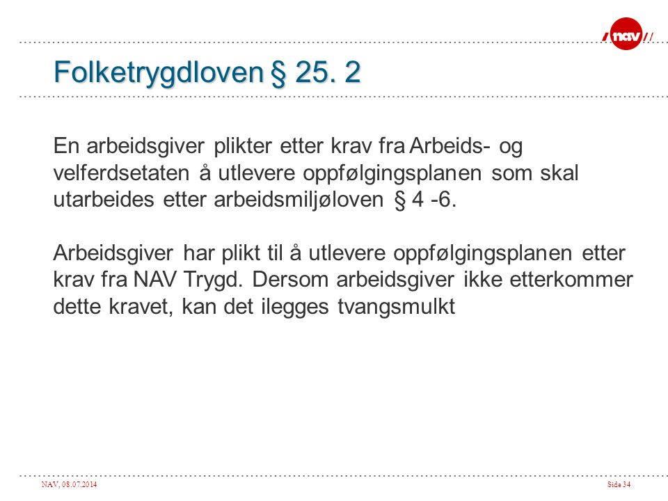 Folketrygdloven § 25. 2