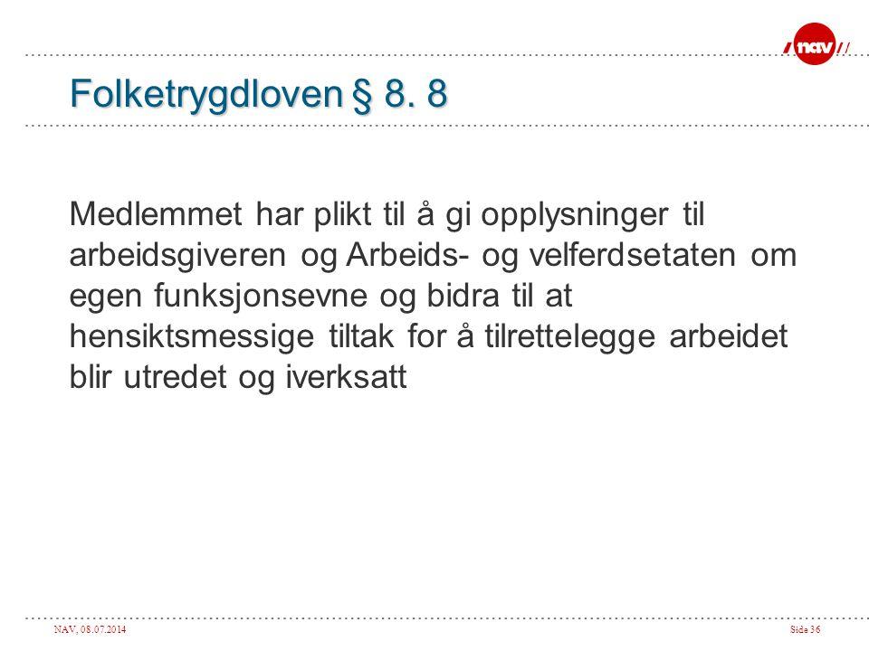 Folketrygdloven § 8. 8