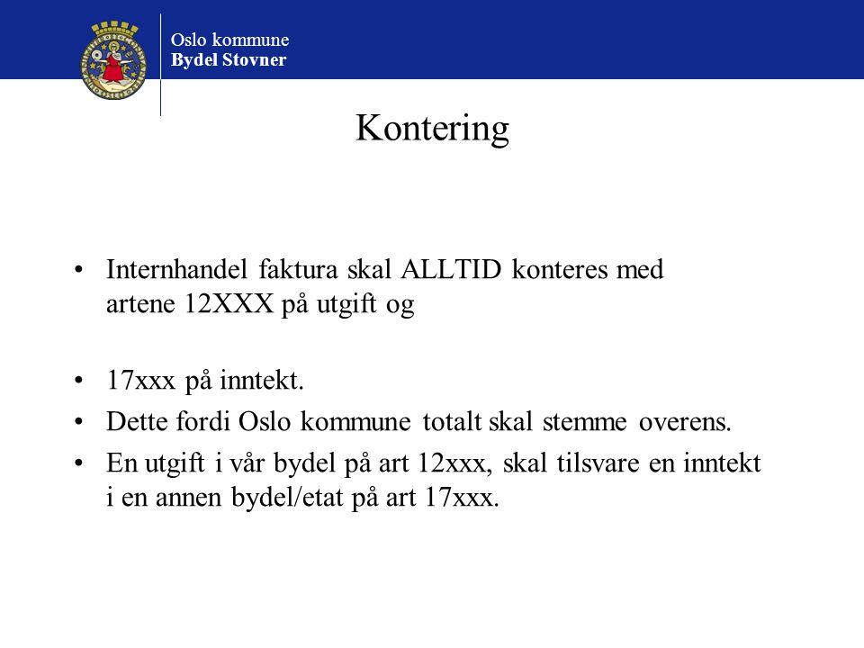 Kontering Internhandel faktura skal ALLTID konteres med artene 12XXX på utgift og. 17xxx på inntekt.