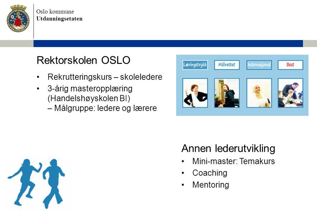 Rektorskolen OSLO Annen lederutvikling Rekrutteringskurs – skoleledere