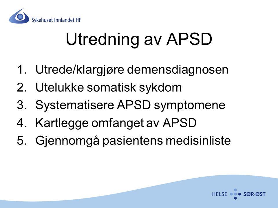 Utredning av APSD Utrede/klargjøre demensdiagnosen