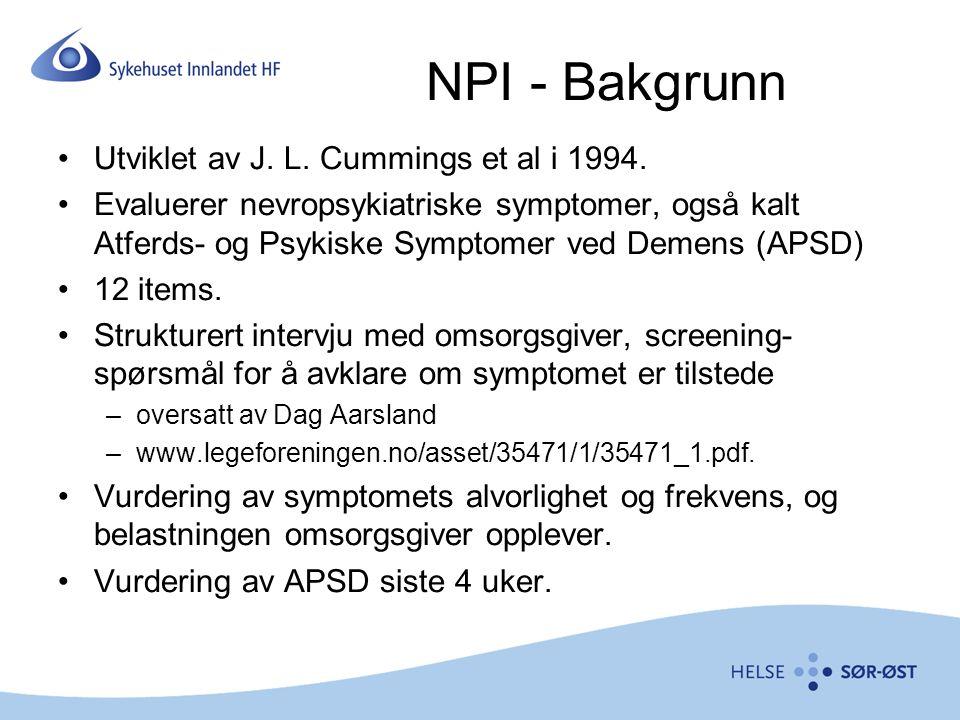 NPI - Bakgrunn Utviklet av J. L. Cummings et al i 1994.