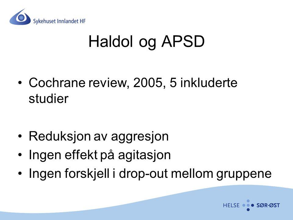 Haldol og APSD Cochrane review, 2005, 5 inkluderte studier