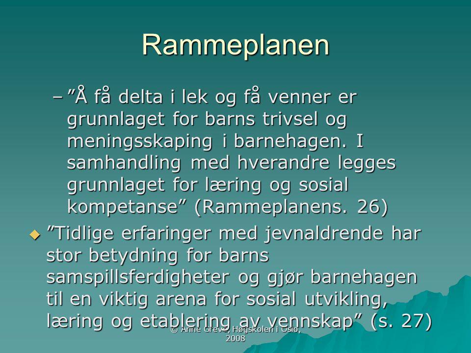 © Anne Greve, Høgskolen i Oslo, 2008