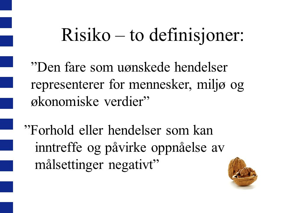 Risiko – to definisjoner: