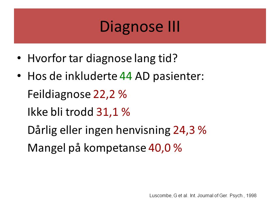 Diagnose III Hvorfor tar diagnose lang tid