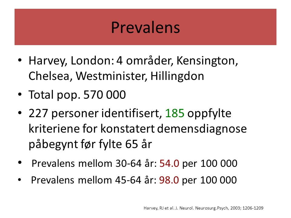 Prevalens Harvey, London: 4 områder, Kensington, Chelsea, Westminister, Hillingdon. Total pop. 570 000.