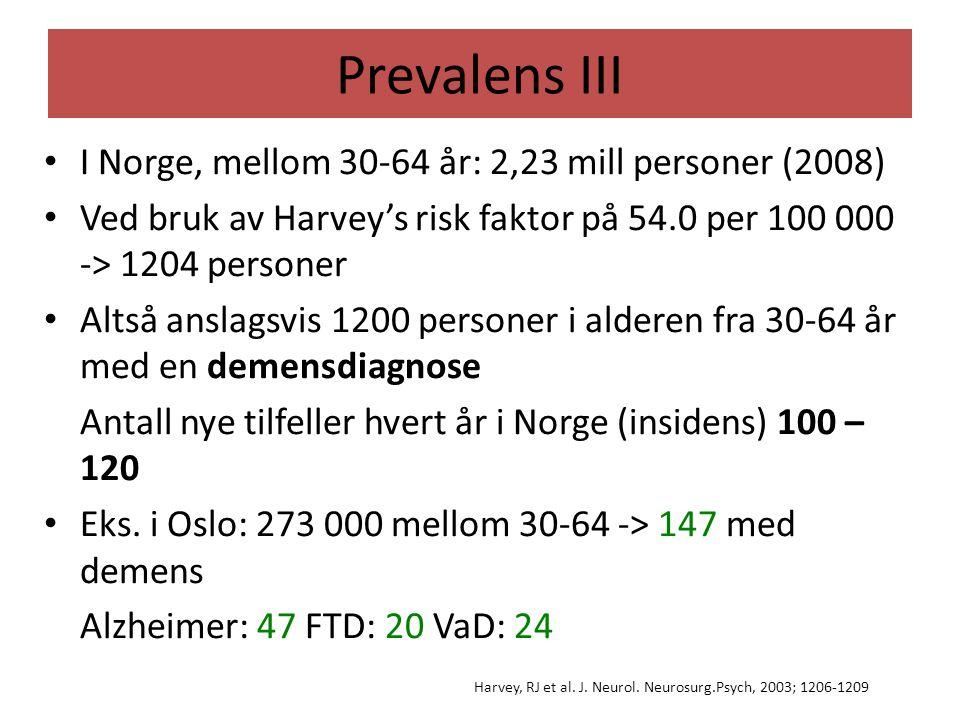 Prevalens III I Norge, mellom 30-64 år: 2,23 mill personer (2008)