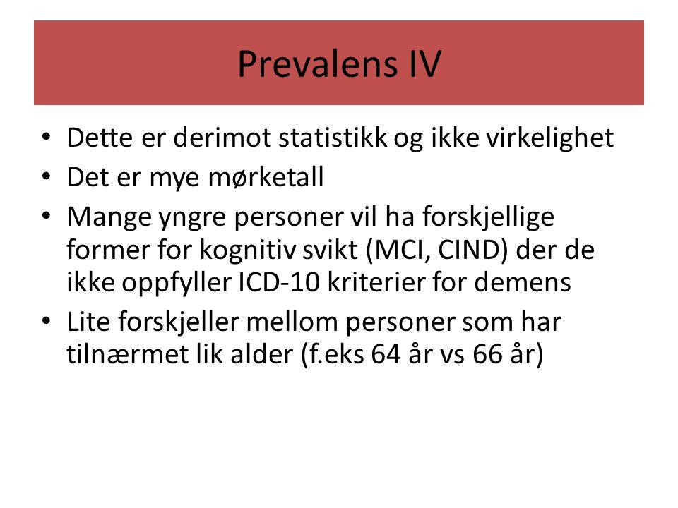 Prevalens IV Dette er derimot statistikk og ikke virkelighet