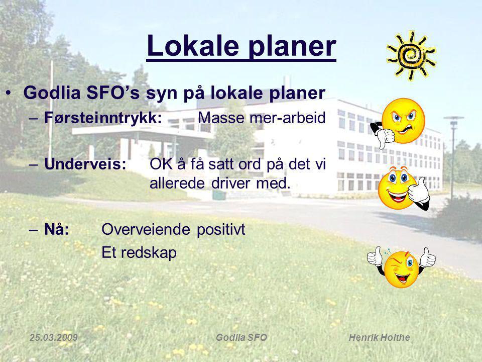 Lokale planer Godlia SFO's syn på lokale planer