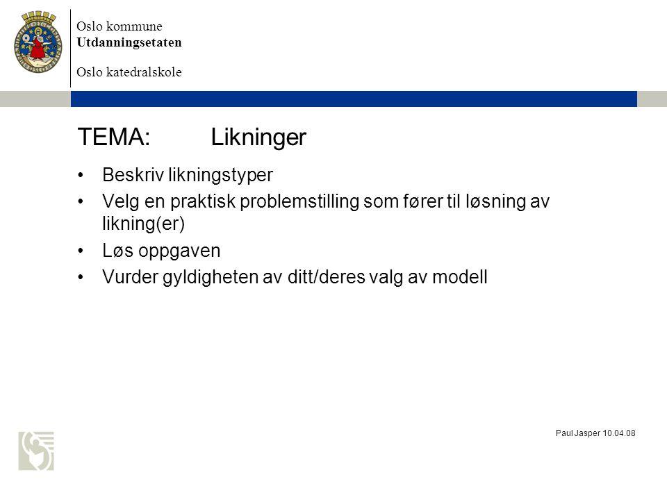 TEMA: Likninger Beskriv likningstyper