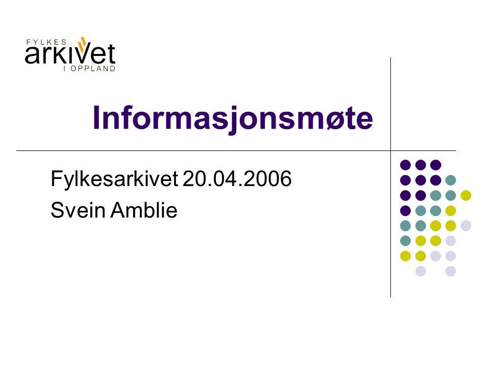 Fylkesarkivet 20.04.2006 Svein Amblie
