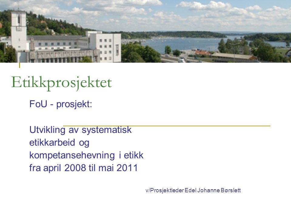 Etikkprosjektet FoU - prosjekt: Utvikling av systematisk