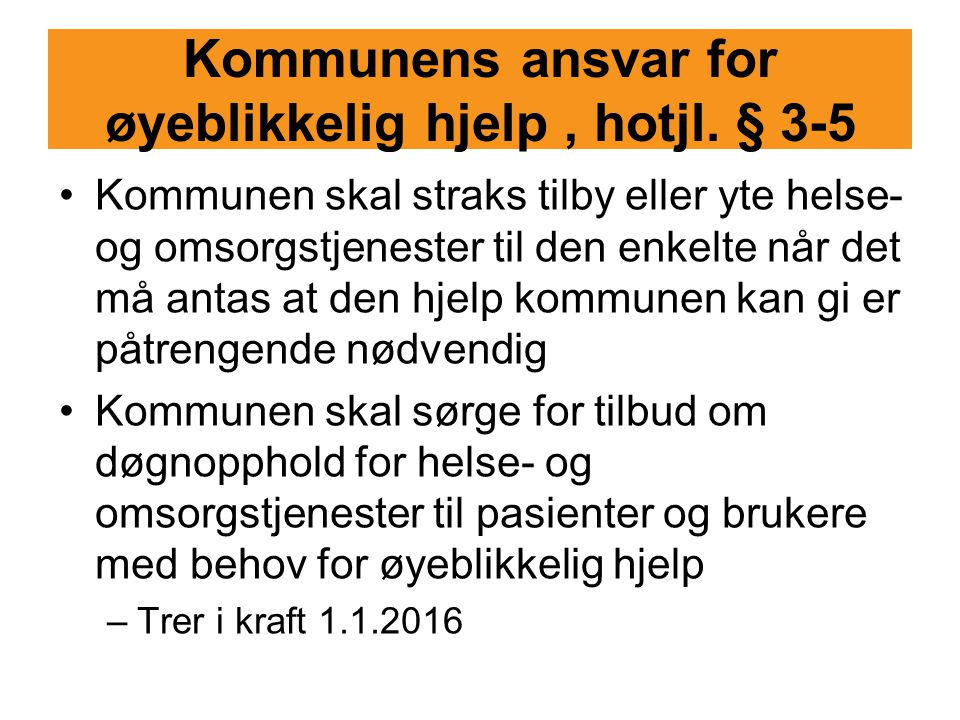 Kommunens ansvar for øyeblikkelig hjelp , hotjl. § 3-5