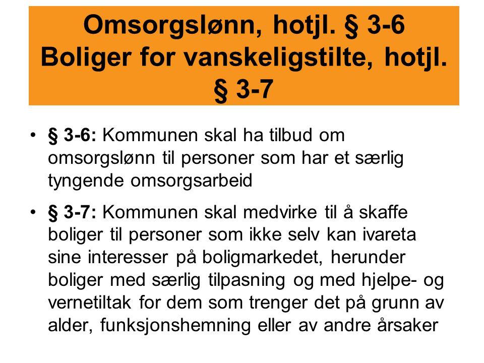 Omsorgslønn, hotjl. § 3-6 Boliger for vanskeligstilte, hotjl. § 3-7