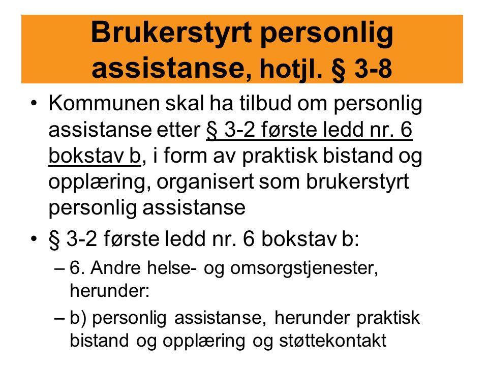 Brukerstyrt personlig assistanse, hotjl. § 3-8