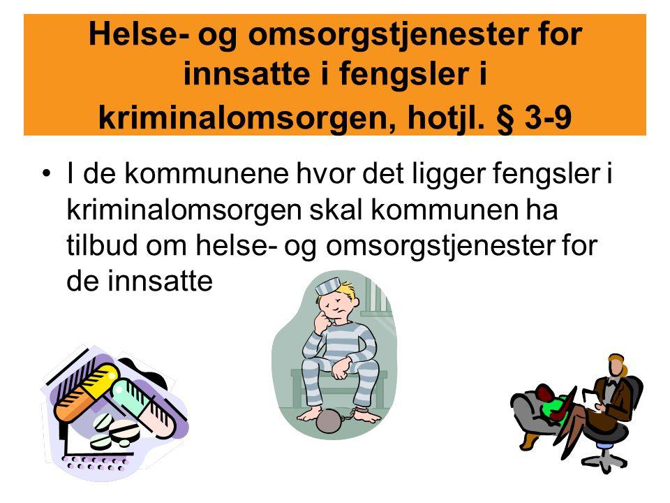 Helse- og omsorgstjenester for innsatte i fengsler i kriminalomsorgen, hotjl. § 3-9