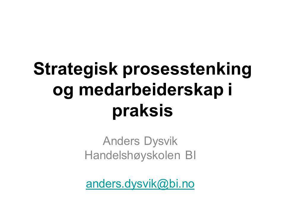 Strategisk prosesstenking og medarbeiderskap i praksis