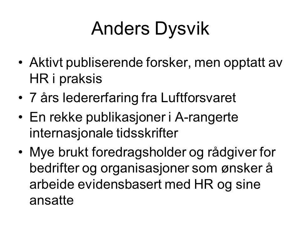 Anders Dysvik Aktivt publiserende forsker, men opptatt av HR i praksis