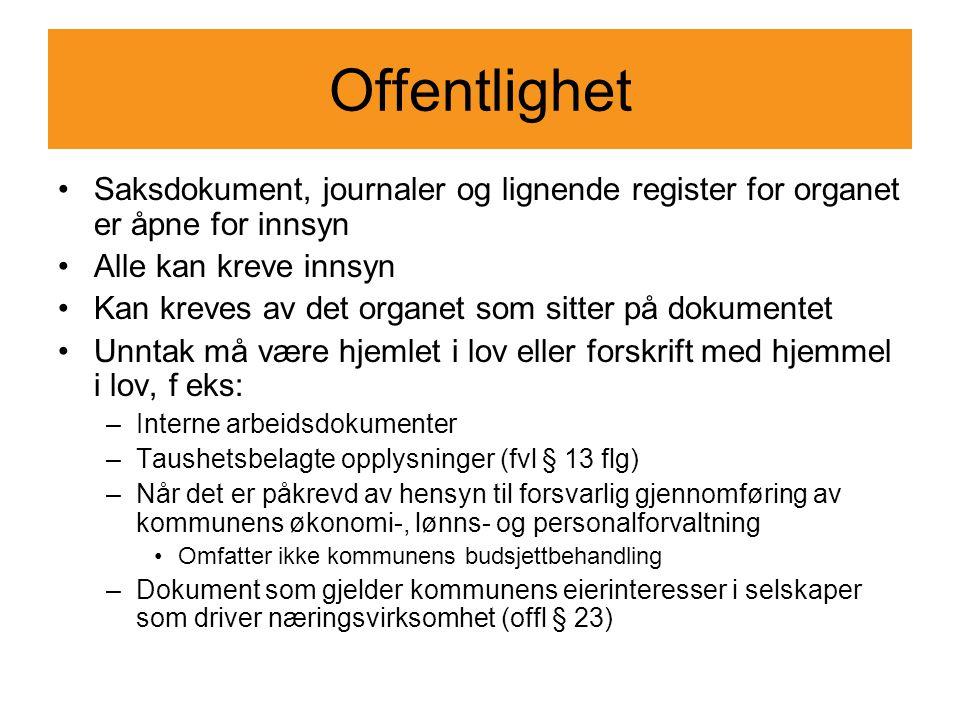 Offentlighet Saksdokument, journaler og lignende register for organet er åpne for innsyn. Alle kan kreve innsyn.
