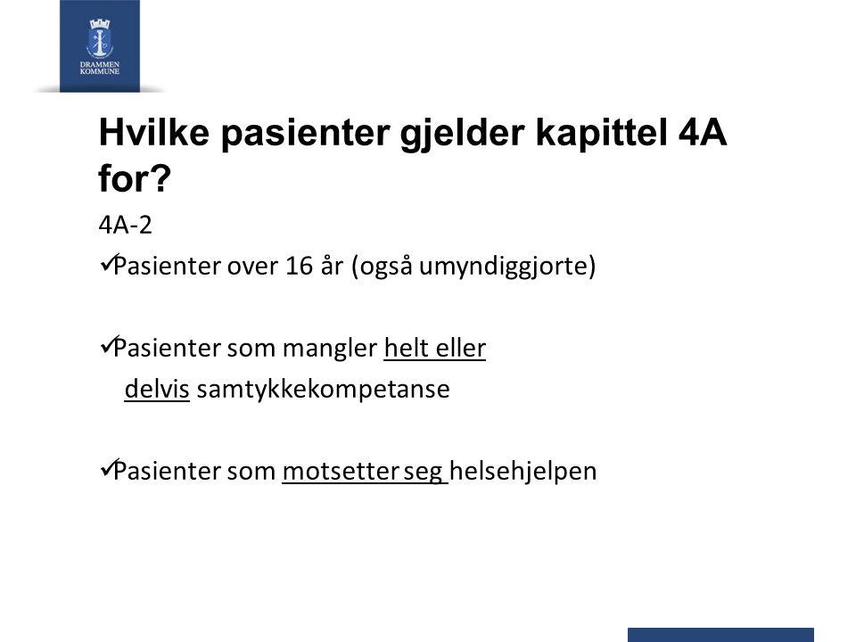 Hvilke pasienter gjelder kapittel 4A for