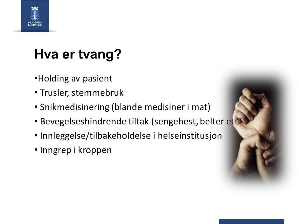 Hva er tvang Holding av pasient Trusler, stemmebruk