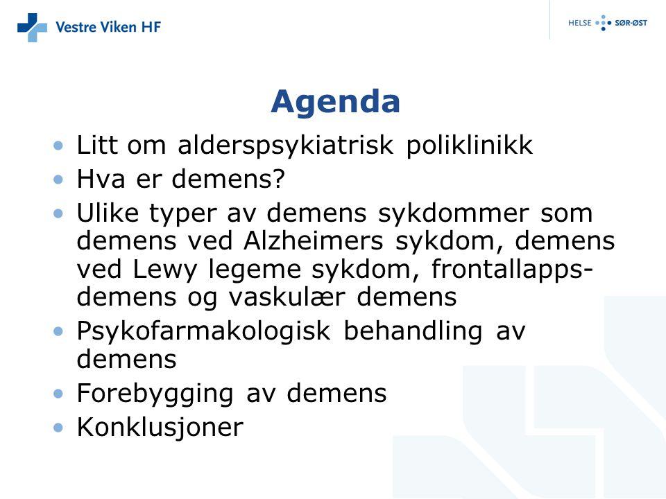 Agenda Litt om alderspsykiatrisk poliklinikk Hva er demens