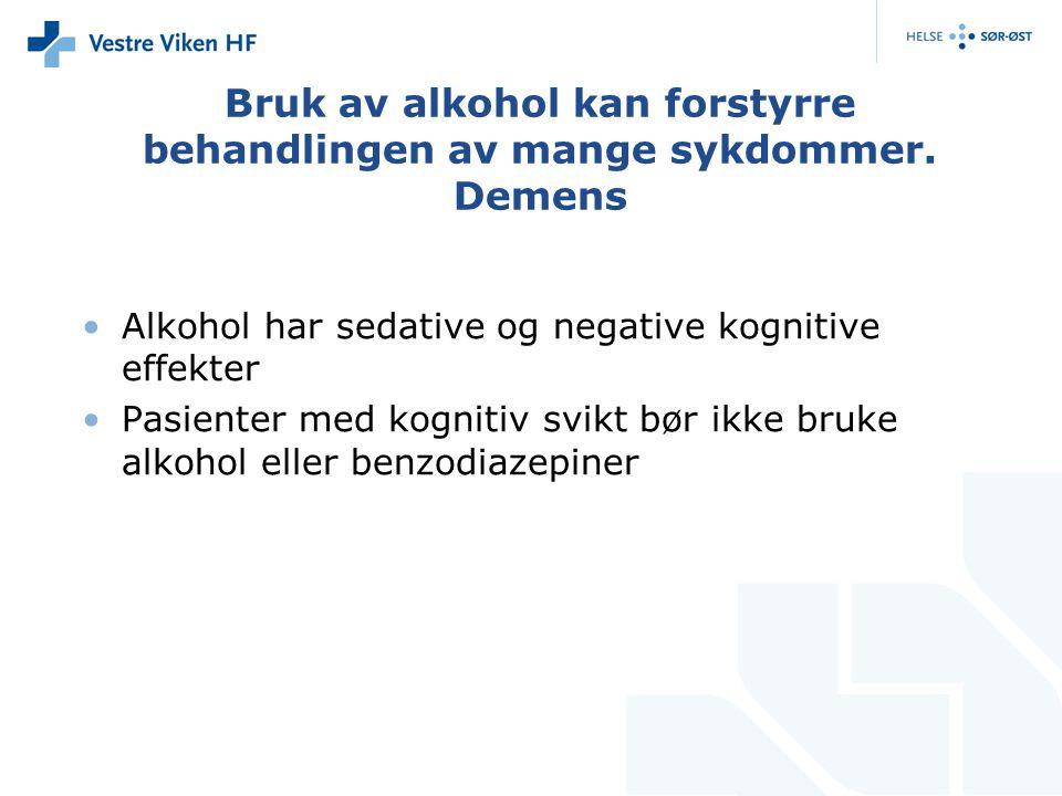Bruk av alkohol kan forstyrre behandlingen av mange sykdommer. Demens