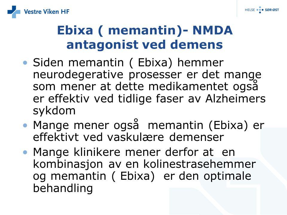 Ebixa ( memantin)- NMDA antagonist ved demens