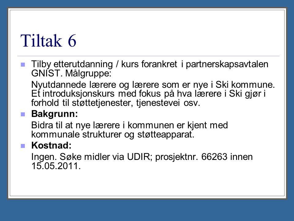 Tiltak 6 Tilby etterutdanning / kurs forankret i partnerskapsavtalen GNIST. Målgruppe: