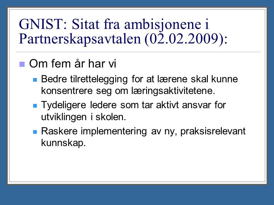 GNIST: Sitat fra ambisjonene i Partnerskapsavtalen (02.02.2009):