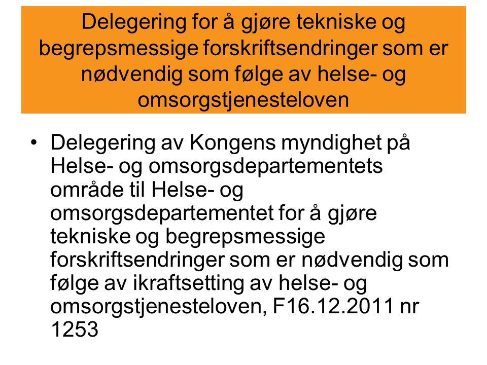 Delegering for å gjøre tekniske og begrepsmessige forskriftsendringer som er nødvendig som følge av helse- og omsorgstjenesteloven