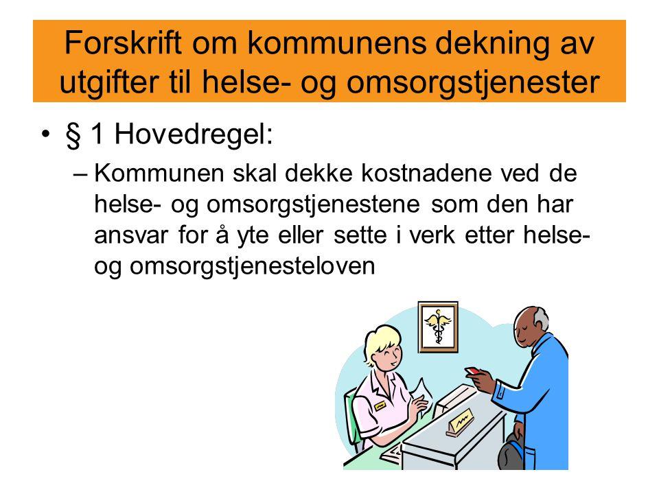 Forskrift om kommunens dekning av utgifter til helse- og omsorgstjenester