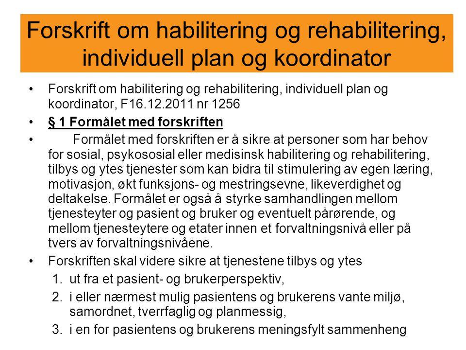 Forskrift om habilitering og rehabilitering, individuell plan og koordinator