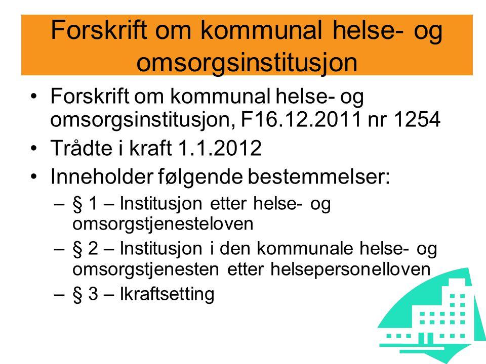Forskrift om kommunal helse- og omsorgsinstitusjon