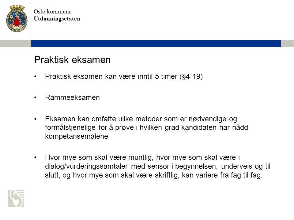 Praktisk eksamen Praktisk eksamen kan være inntil 5 timer (§4-19)