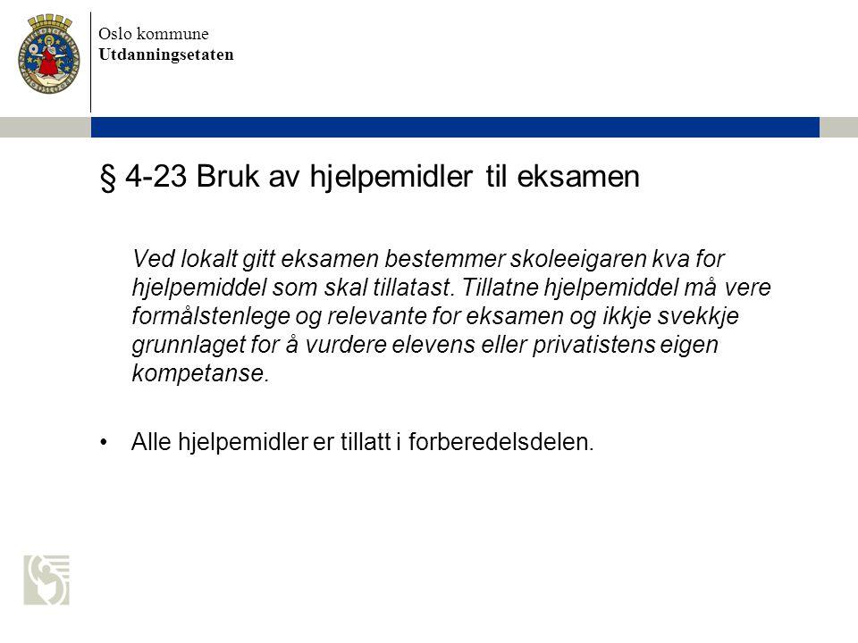 § 4-23 Bruk av hjelpemidler til eksamen