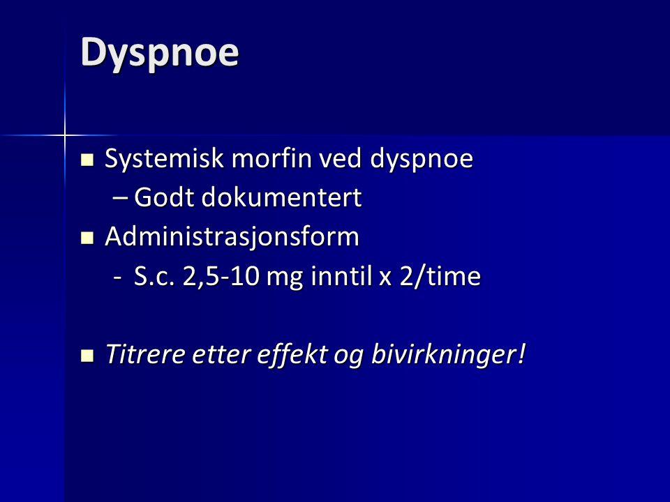 Dyspnoe Systemisk morfin ved dyspnoe Godt dokumentert