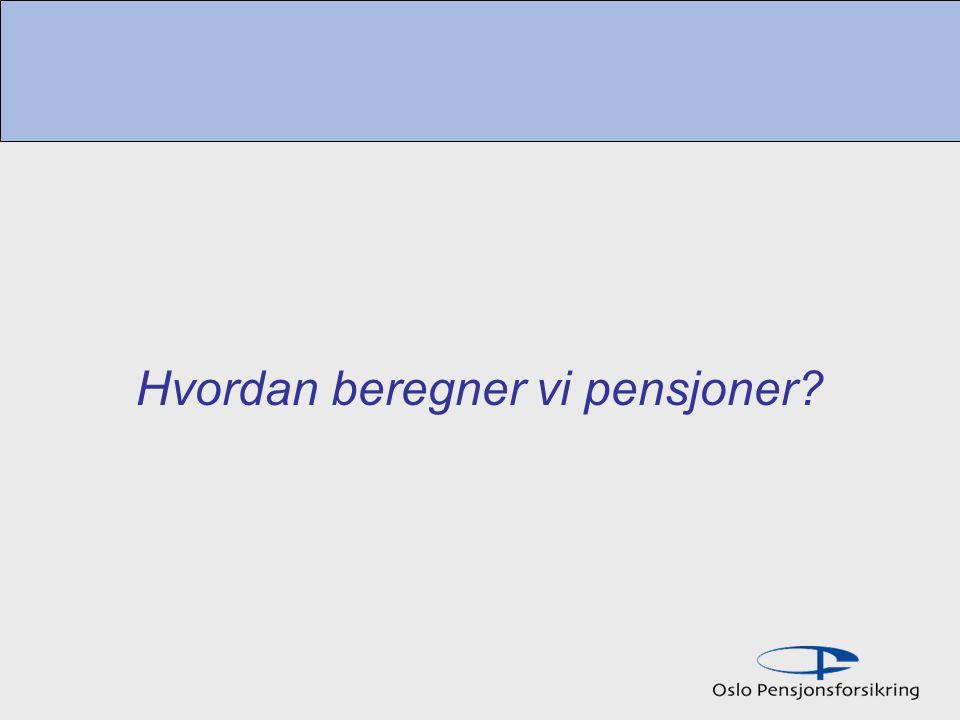 Hvordan beregner vi pensjoner