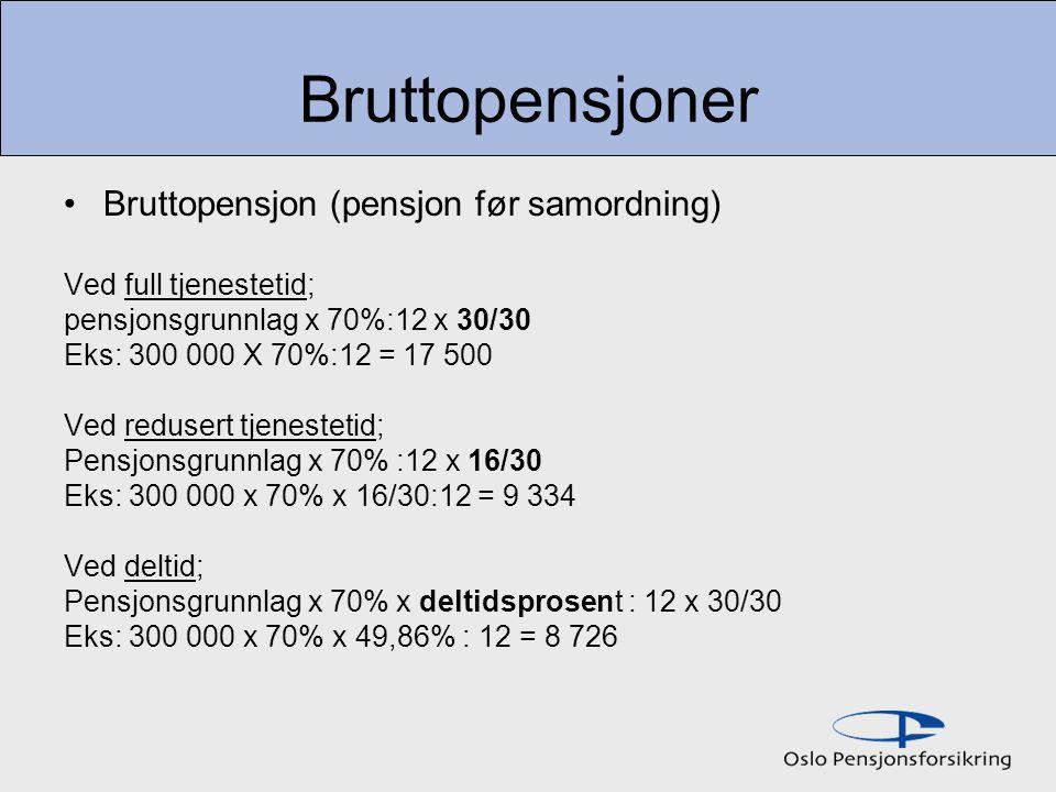 Bruttopensjoner Bruttopensjon (pensjon før samordning)