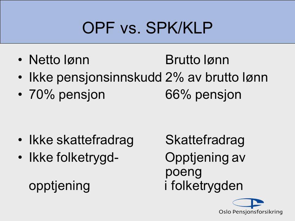OPF vs. SPK/KLP Netto lønn Brutto lønn